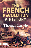 The French Revolution, a History, ...