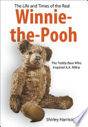 The Life and Times of the Real Winnie the Pooh