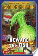 Beware the Fish!
