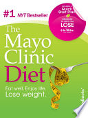 """""""Mayo Clinic Diet"""" by Mayo Clinic"""