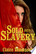 Sold Into Slavery