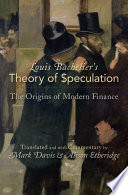 Louis Bachelier s Theory of Speculation
