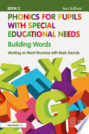 Phonics for Pupils with Special Educational Needs Book 2: Building Words