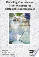 Recycling Concrete and Other Materials for Sustainable Development