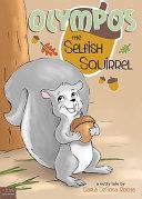 Olympos the Selfish Squirrel