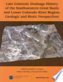 Late Cenozoic Drainage History of the Southwestern Great Basin and Lower Colorado River Region
