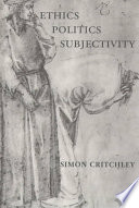 Ethics, Politics, Subjectivity  : Essays on Derrida, Levinas and Contemporary French Thought
