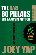 The BaZi 60 Pillars Life Analysis Method   WU Yang Earth