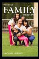 The Art Of Family Photography Book