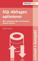 SQL-Abfragen optimieren: Was Entwickler über Performance wissen müssen