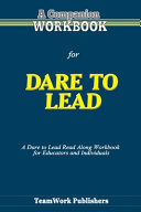 A Companion Workbook for Dare to Lead