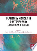 Planetary Memory in Contemporary American Fiction