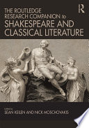 The Routledge Research Companion to Shakespeare and Classical Literature Book PDF