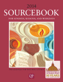 Sourcebook for Sundays, Seasons, and Weekdays 2014: The Almanac for Pastoral Liturgy