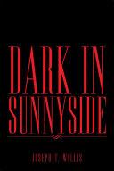 Dark In Sunnyside