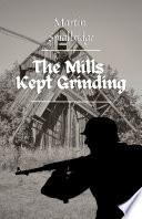 The Mills Kept Grinding