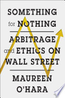 Something for Nothing  Arbitrage and Ethics on Wall Street