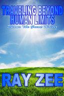 TRAVELING BEYOND HUMAN LIMITS