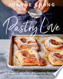 """""""Pastry Love: A Baker's Journal of Favorite Recipes"""" by Joanne Chang"""
