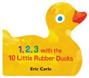 1 2 3 With The 10 Little Rubber Ducks Book