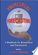 """""""Principles of Forecasting: A Handbook for Researchers and Practitioners"""" by J.S. Armstrong, Kluwer Academic Publishers (Dordrecht)"""