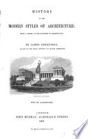 History of the Modern Styles of Architecture   Being a Sequel to the Handbook of Architecture Book