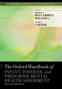 The Oxford Handbook of Infant  Toddler  and Preschool Mental Health Assessment