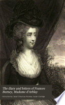 The Diary and Letters of Frances Burney  Madame D Arblay Book PDF