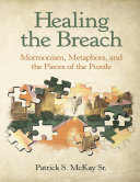 Healing the Breach: Mormonism, Metaphors, and the Pieces of the Puzzle
