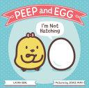 Peep and Egg: I'm Not Hatching Pdf/ePub eBook