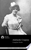 Delphi Complete Works of Adelaide Crapsey  Illustrated