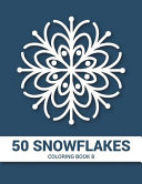 50 Snowflakes Coloring Book 8