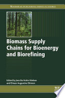 Biomass Supply Chains for Bioenergy and Biorefining Book