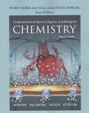 Study Guide and Full Solutions Manual for Fundamentals of General  Organic  and Biological Chemistry
