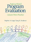 Agency Based Program Evaluation