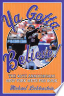 Ya Gotta Believe!  : The 40th Anniversary New York Mets Fan Book