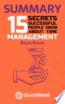 Summary Of 15 Secrets Successful People Know About Time Management By Kevin Kruse Free Book By Quickread Com Book PDF