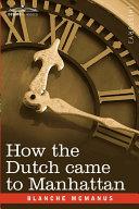 Pdf How the Dutch Came to Manhattan