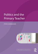 Politics and the Primary Teacher