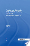 Theatre And Culture In Early Modern England 1650 1737
