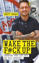 Wake the F ck Up