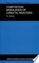 Composition Modulation Of Catalytic Reactors Book PDF