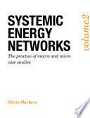 Systemic Energy Networks, Vol. 2. The practice of macro and micro case studies