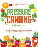 Pressure Canning 2 Books in 1