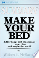 Summary: Make Your Bed: Little Things That Can Change Your ...