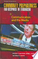 Community Preparedness And Response To Terrorism Communication And The Media Book PDF