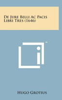 de Jure Belli AC Pacis Libri Tres (1646)