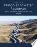 Principles of Water Resources History  Development  Management  and Policy
