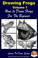Drawing Frogs Volume 1   How to Draw Frogs For the Beginner