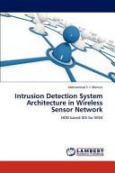 Intrusion Detection System Architecture in Wireless Sensor Network Book